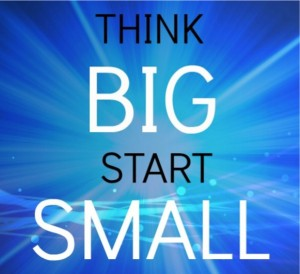think-big-start-small